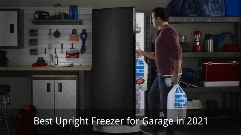 5 Best Upright Freezer for Garage in 2021