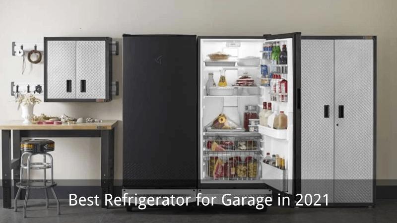 Best Refrigerator for Garage in 2021