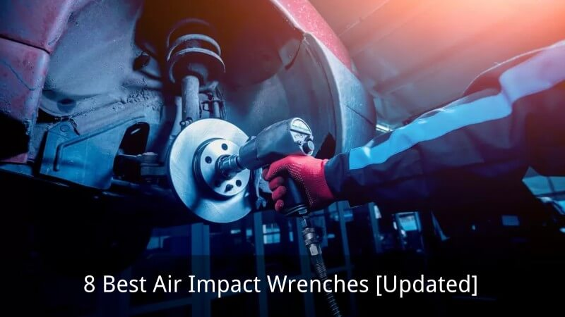 Best Air Impact Wrenches